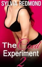 The Coed Experiment 2 - Horny Coed Sex Studies, #2 ebook by Sylvia Redmond