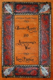 Border Lords and Armstrong's War - A Western Double Feature ebook by Lee Pierce