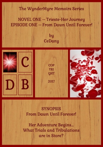 Trieste-Her Journey/From Dawn Until Forever! - Novel One/Episode One ebook by Ce Dany