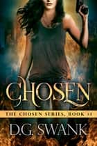 Chosen - (The Chosen #1) ebook by Denise Grover Swank, D.G. Swank