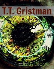 T. T Gristman ebook by A. G. Moye
