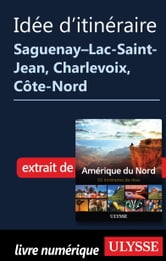 Itinéraire Saguenay-Lac-Saint-Jean, Charlevoix, Côte-Nord ebook by Collectif Ulysse