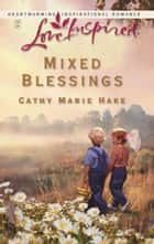 Mixed Blessings ebook by Cathy Marie Hake