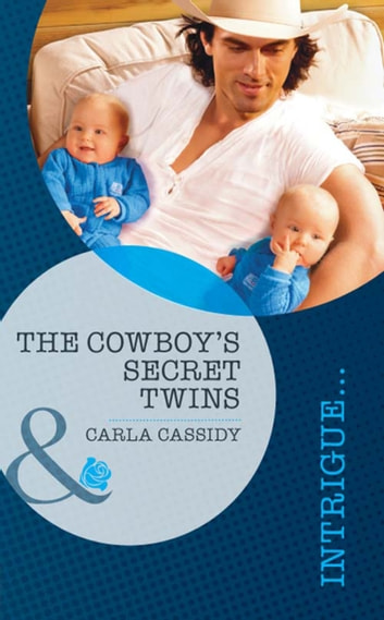 The Cowboy's Secret Twins (Mills & Boon Intrigue) 電子書 by Carla Cassidy