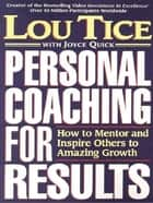Personal Coaching for Results ebook by Lou Tice