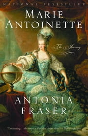 Marie Antoinette - The Journey ebook by Antonia Fraser