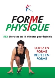 Forme Physique 5BX Exercises en 11 Minutes pour Homme ebook by Robert Duffy, Lucas Fournier
