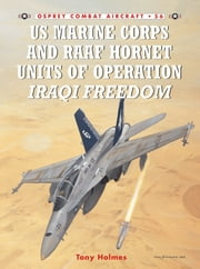 US Marine Corps and RAAF Hornet Units of Operation Iraqi Freedom ebook by Tony Holmes,Mr Chris Davey