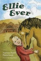 Ellie Ever ebook by Nancy Ruth Patterson,Patty Weise