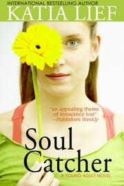 Soul Catcher ebook by Katia Lief