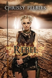 Rebel - The Hope Saga, #4 ebook by Chrissy Peebles