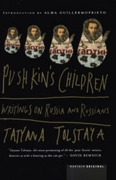 Pushkin's Children - Writing on Russia and Russians ebook by Tatyana Tolstaya