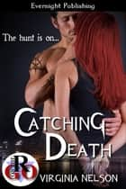 Catching Death ebook by Virginia Nelson
