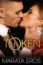 The Token 6 ebook by Marata Eros