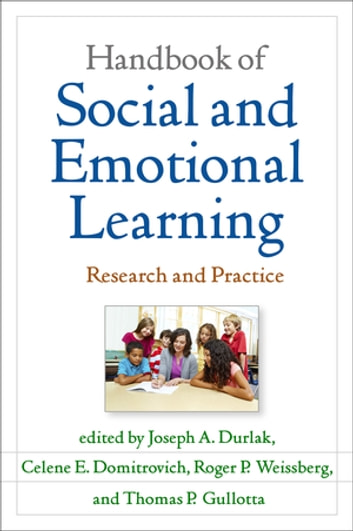 Handbook of Social and Emotional Learning - Research and Practice ebook by James P. Comer, MD,Daniel Goleman, PhD