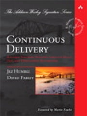 Continuous Delivery - Reliable Software Releases through Build, Test, and Deployment Automation ebook by Jez Humble,David Farley