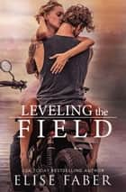 Leveling The Field ebook by Elise Faber