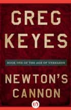 Newton's Cannon ebook by Greg Keyes