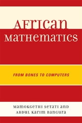 African Mathematics - From Bones to Computers ebook by Abdul Karim Bangura