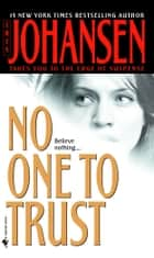 No One to Trust - A Novel ebook by Iris Johansen
