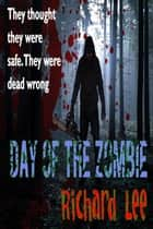 Day of the Zombie ebook by Richard Lee