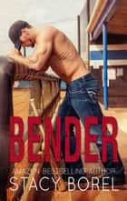 Bender - The Core Four ebook by stacy borel