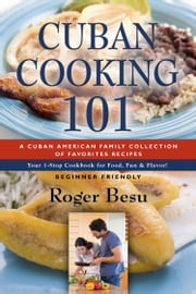 Cuban Cooking 101 ebook by Roger Besu