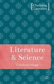 Literature and Science ebook by Dr Charlotte Sleigh