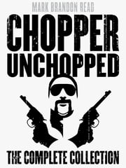 "Chopper Unchopped ebook by Mark Brandon ""Chopper"" Read,Mark Brandon Read"