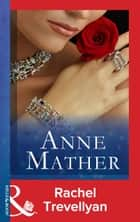 Rachel Trevellyan (Mills & Boon Modern) (The Anne Mather Collection) ebook by Anne Mather