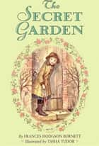 The Secret Garden Complete Text ebook by Tasha Tudor, Frances Burnett