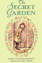 The Secret Garden Complete Text ebook by Frances Hodgson Burnett,Tasha Tudor