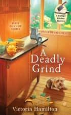 A Deadly Grind ebook by Victoria Hamilton