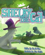 Shelby the Cat - A kids book about bullying and how to help kids build confidence about peer pressure ebook by Don M. Winn,Toby Hefflin