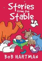 Stories from the Stable ebook by Bob Hartman
