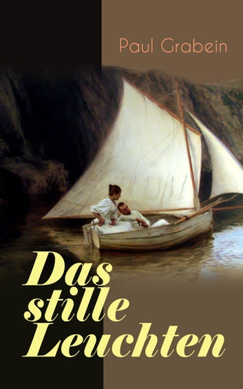 Das stille Leuchten ebook by Paul Grabein