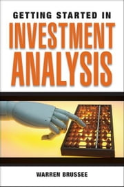 Getting Started in Investment Analysis ebook by Warren Brussee