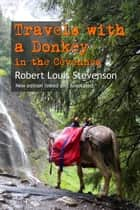 Travels with a Donkey in the Cévennes - New edition linked and annotated eBook by Robert Louis Stevenson