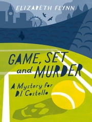 Game, Set and Murder ebook by Elizabeth Flynn