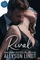 Rival - A Small Town Billionaire Romance ebook by Allyson Lindt