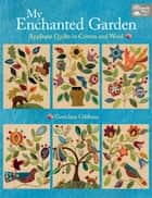 My Enchanted Garden ebook by Gretchen Gibbons
