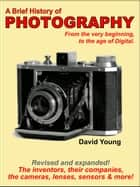 A Brief History of Photography ebook by David Young
