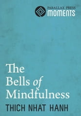 Bells of Mindfulness ebook by Thich Nhat Hanh