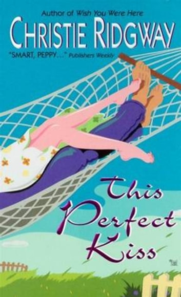 This Perfect Kiss ebook by Christie Ridgway