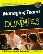 Managing Teams For Dummies ebook by Marty Brounstein
