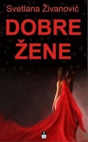 DOBRE ZENE ebook by Svetlana Zivanovic