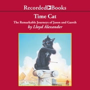 Time Cat - The Remarkable Journeys of Jason and Gareth audiobook by Lloyd Alexander
