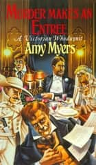 Murder Makes an Entree (Auguste Didier Mystery 5) - (Auguste Didier Mystery 5) ebook by Amy Myers