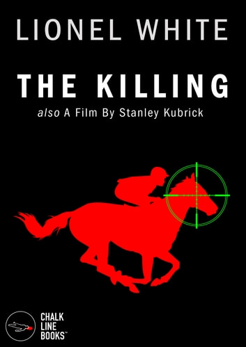 The Killing (Illustrated) ebook by Lionel White