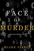 Face of Murder (A Zoe Prime Mystery—Book 2) ebook by